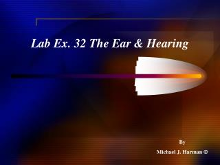 Lab Ex. 32 The Ear & Hearing