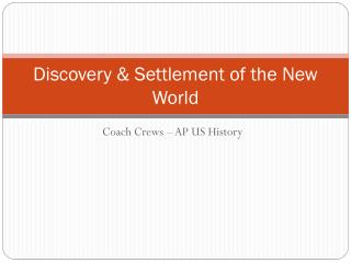 Discovery & Settlement of the New World