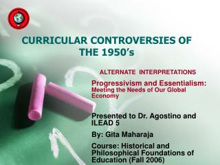 CURRICULAR CONTROVERSIES OF                      THE 1950's