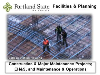 Construction  Major Maintenance Projects; EHS; and Maintenance  Operations