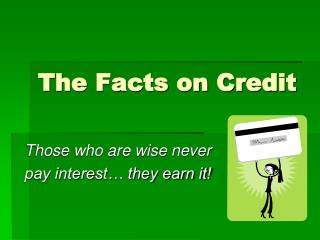 The Facts on Credit