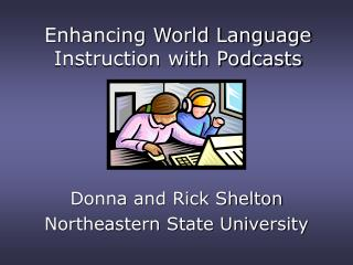 Enhancing World Language Instruction with Podcasts