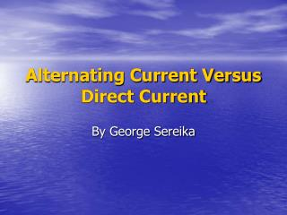 Alternating Current Versus Direct Current