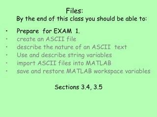 Files:   By the end of this class you should be able to:
