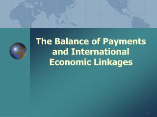 The Balance of Payments and International Economic Linkages