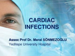 CARDIAC INFECTIONS