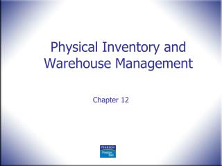 Physical Inventory and Warehouse Management