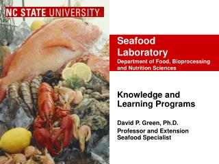 Seafood Laboratory Department of Food, Bioprocessing and Nutrition Sciences