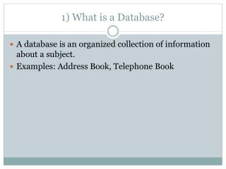 1) What is a Database?