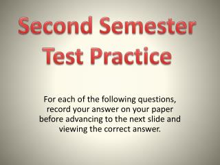 Second Semester Test Practice