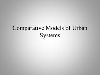 Comparative Models of Urban Systems