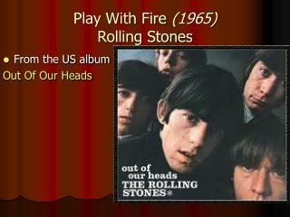Play With Fire  (1965)  Rolling Stones