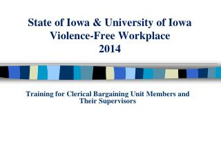 State of Iowa & University of Iowa Violence-Free Workplace 2014