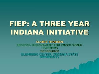FIEP: A THREE YEAR INDIANA INITIATIVE