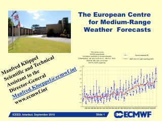 The European Centre for Medium-Range Weather  Forecasts