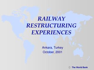 RAILWAY RESTRUCTURING EXPERIENCES