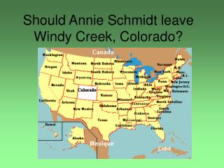 Should Annie Schmidt leave Windy Creek, Colorado?