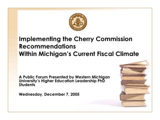 Implementing the Cherry Commission Recommendations Within Michigan's Current Fiscal Climate