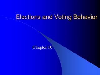 Elections and Voting Behavior