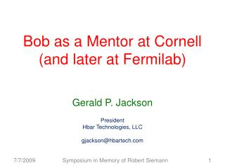 Bob as a Mentor at Cornell (and later at Fermilab)