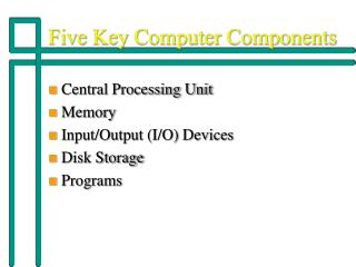 Five Key Computer Components