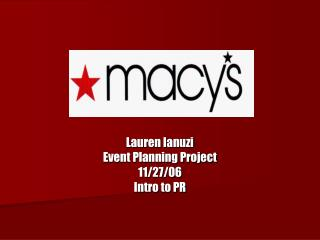 Lauren Ianuzi Event Planning Project 11/27/06 Intro to PR