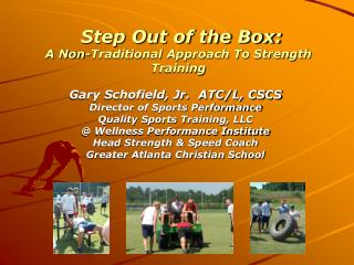 Step Out of the Box: A Non-Traditional Approach To Strength Training