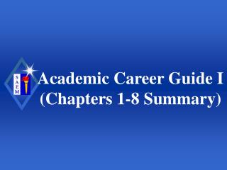 Academic Career Guide I (Chapters 1-8 Summary)