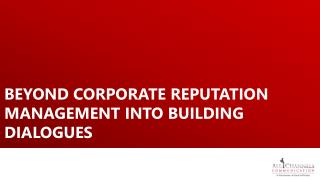 Beyond corporate reputation management into building dialogues