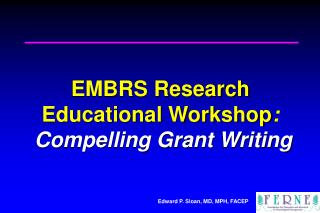 EMBRS Research  Educational Workshop :  Compelling Grant Writing