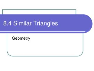 8.4 Similar Triangles