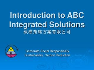 Introduction to ABC Integrated Solutions   纵横策略方案有限公司