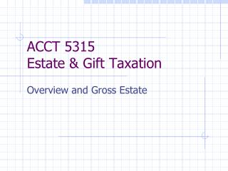 ACCT 5315 Estate & Gift Taxation