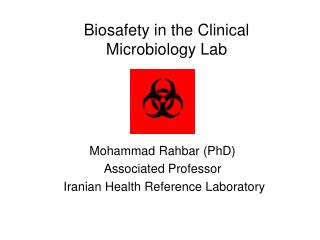 Biosafety in the Clinical  Microbiology Lab