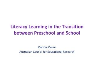 Literacy Learning in the Transition between Preschool and School