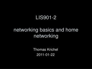 LIS 901-2 networking basics and home networking