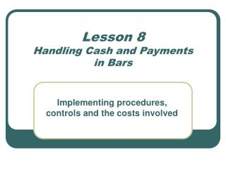 Lesson 8 Handling Cash and Payments  in Bars