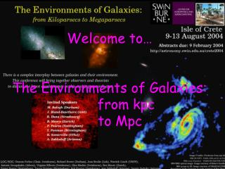 Welcome to… The Environments of Galaxies:         from kpc       to Mpc