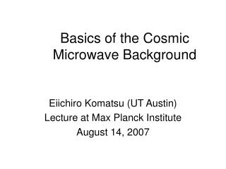 Basics of the Cosmic Microwave Background