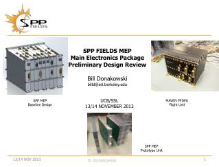 SPP FIELDS MEP Main Electronics Package  Preliminary Design Review Bill Donakowski