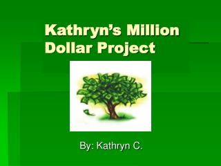 Kathryn's Million Dollar Project