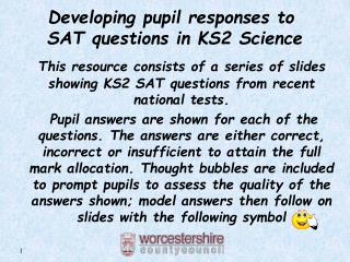 Developing pupil responses to   SAT questions in KS2 Science