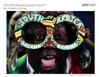 2010  FIFA World Cup South Africa™  Get  complete coverage