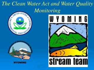 The Clean Water Act and Water Quality  Monitoring