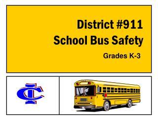 District #911 School Bus Safety