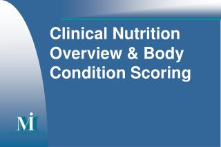 Clinical Nutrition Overview & Body Condition Scoring