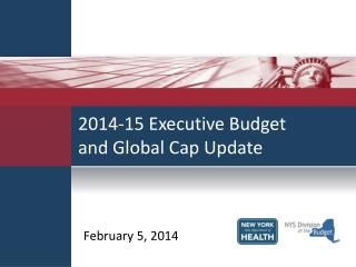 2014-15 Executive Budget and Global Cap Update
