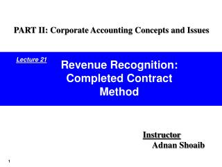 Revenue Recognition: Completed Contract Method