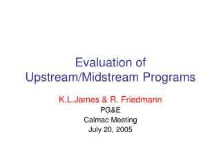 Evaluation of Upstream/Midstream Programs