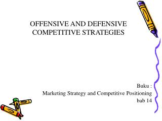 OFFENSIVE AND DEFENSIVE COMPETITIVE STRATEGIES